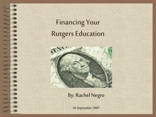 Financing Your  Rutgers Education