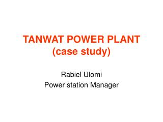 TANWAT POWER PLANT case study