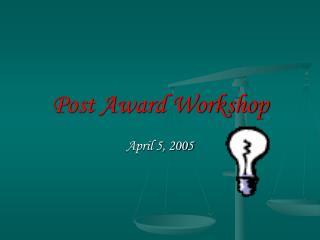 Post Award Workshop