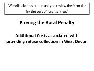 'We  will take this opportunity to review the formulae for the cost of rural  services'