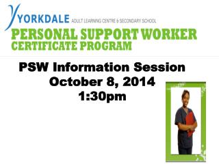 PSW Information Session October 8, 2014 1:30pm