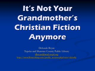 It�s Not Your Grandmother�s Christian Fiction Anymore