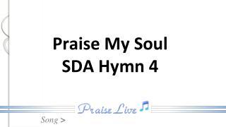 Praise My Soul SDA Hymn 4