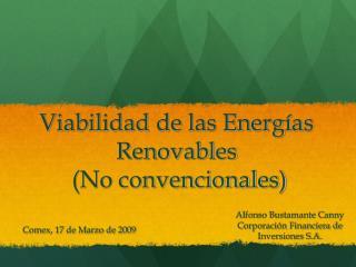 Viabilidad de las Energías Renovables  (No convencionales)