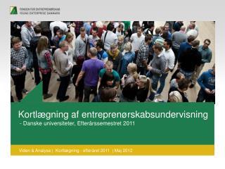 Kortlægning af entreprenørskabsundervisning  - Danske universiteter, Efterårssemestret 2011