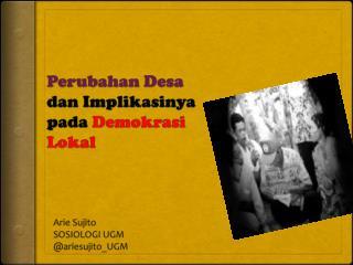 Perubahan Desa dan Implikasinya pada Demokrasi Lokal
