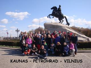 KAUNAS – PETROHRAD - VILNIUS