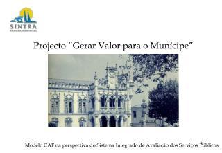 """Projecto """"Gerar Valor para o Munícipe"""""""