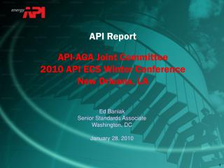 API Report  API-AGA Joint Committee 2010 API ECS Winter Conference New Orleans, LA