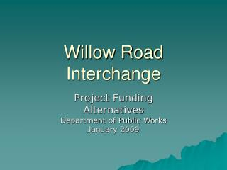 Willow Road Interchange