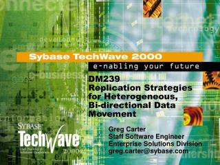DM239 Replication Strategies for Heterogeneous,    Bi-directional Data Movement