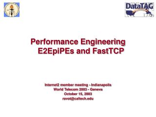 Performance Engineering E2EpiPEs and FastTCP Internet2 member meeting - Indianapolis