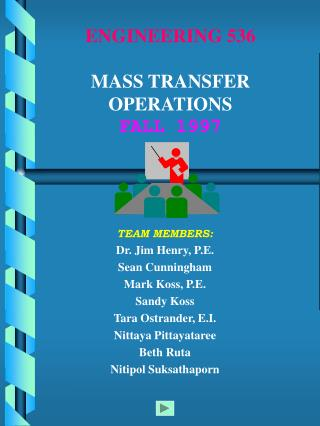 ENGINEERING 536 MASS TRANSFER OPERATIONS FALL 1997