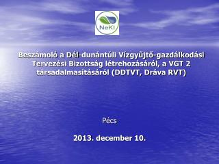 Pécs 2013. december 10.