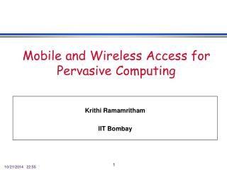 Mobile and Wireless Access for Pervasive Computing