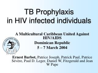TB Prophylaxis  in HIV infected individuals