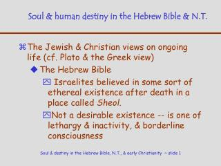 Soul & human destiny in the Hebrew Bible & N.T.
