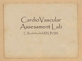 CardioVascular Assessment Lab