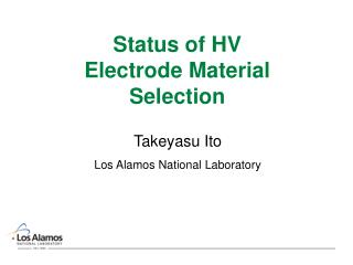 Status of HV Electrode Material Selection