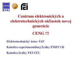 Centrum elektronických a elektrotechnických súčiastok novej generácie CENG !!!