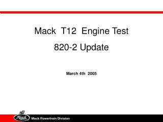 Mack  T12  Engine Test 820-2 Update March 4th  2005