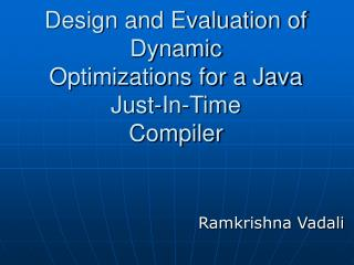 Design and Evaluation of Dynamic Optimizations for a Java Just-In-Time Compiler