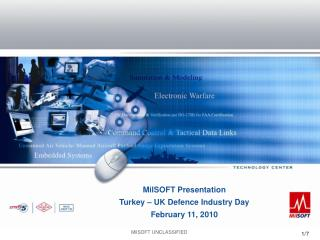 MilSOFT Presentation  Turkey – UK Defence Industry Day February 11, 2010