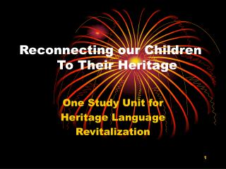 Reconnecting our Children           To Their Heritage