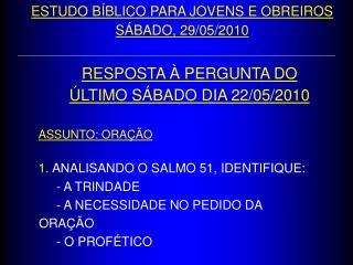 RESPOSTA   PERGUNTA DO   LTIMO S BADO DIA 22