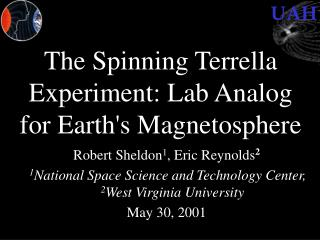 The Spinning Terrella Experiment: Lab Analog for Earth's Magnetosphere