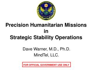 Precision Humanitarian Missions  in  Strategic Stability Operations