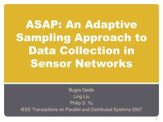 ASAP: An Adaptive Sampling Approach to Data Collection in Sensor Networks