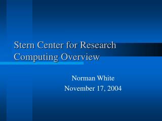 Stern Center for Research Computing Overview