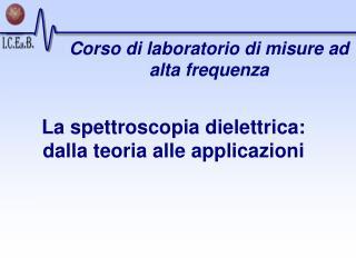 La spettroscopia dielettrica: dalla teoria alle applicazioni