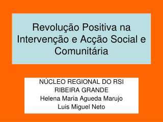 Revolução Positiva na Intervenção e Acção Social e Comunitária