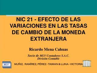 NIC 21 - EFECTO DE LAS VARIACIONES EN LAS TASAS DE CAMBIO DE LA MONEDA EXTRANJERA