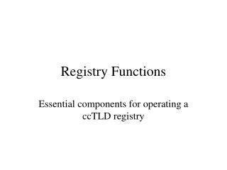 Registry Functions