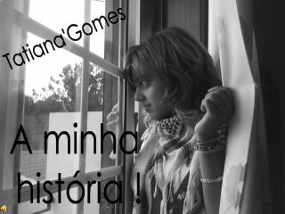 Tatiana'Gomes