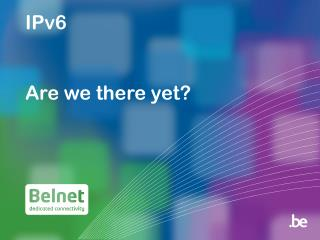 IPv6 Are we there yet?