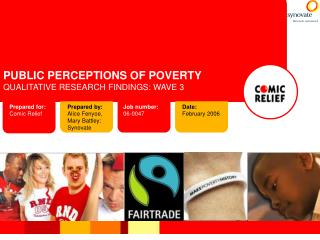PUBLIC PERCEPTIONS OF POVERTY QUALITATIVE RESEARCH FINDINGS: WAVE 3