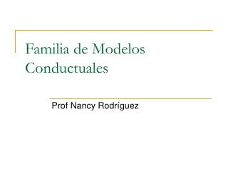 Familia de Modelos Conductuales