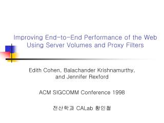Improving End-to-End Performance of the Web  Using Server Volumes and Proxy Filters