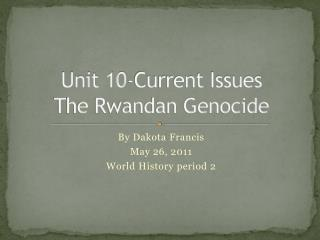 Unit 10-Current Issues The Rwandan Genocide