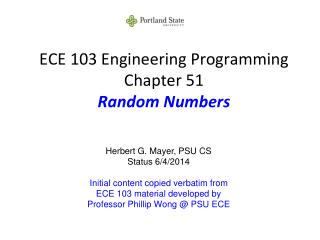 ECE 103 Engineering Programming Chapter 51 Random Numbers