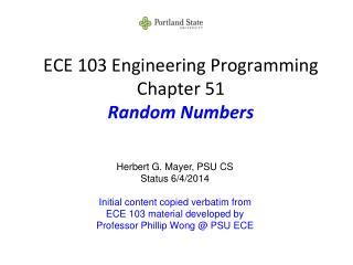 ECE 103 Engineering Programming Chapter 51 Random Numbers