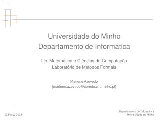 Universidade do Minho Departamento de Informática Lic. Matemática e Ciências de Computação