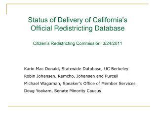 Karin Mac Donald, Statewide Database, UC Berkeley Robin Johansen, Remcho, Johansen and Purcell