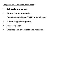 Chapter 20 - Genetics of cancer : Cell cycle and cancer Two-hit mutation model