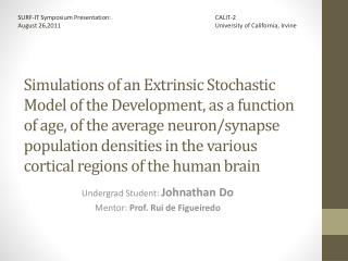 Undergrad Student:  Johnathan Do Mentor:  Prof.  Rui  de  Figueiredo