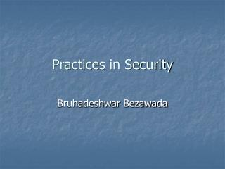 Practices in Security
